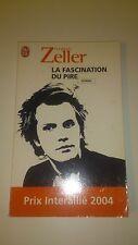 Florian Zeller - La fascination du pire - J'ai Lu