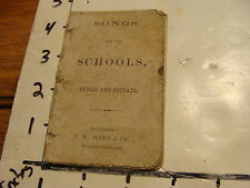 Vintage Book: SONGS for the SCHOOLS, public & private J.W. BOND & CO.  undated