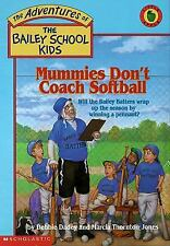 Mummies Don't Coach Softball (The Adventures of the Bailey School Kids, #21) by