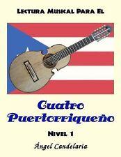 Lectura Musical para el Cuatro Puertorriqueno: Nivel 1 by Angel Candelaria...