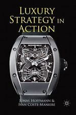 Luxury Strategy in Action (2011, Hardcover)