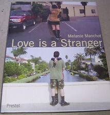 Melanie MANCHOT Love is a Stranger (darin auch *Bilder meiner Mutter*) HC 2001