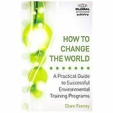 How to Change the World: Seven Steps to Successful Environmental Training Progra