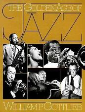 The Golden Age of Jazz: On-Location Portraits, in Words and Pictures, of More Th