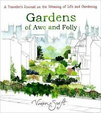 Gardens of Awe and Folly: A Traveler's Journal on the Meaning of Life and Garden