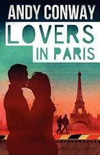 Lovers in Paris by by Conway, Andy -Paperback