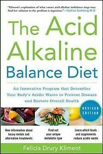 The Acid Alkaline Balance Diet, Second Edition: An Innovative Program that Detox