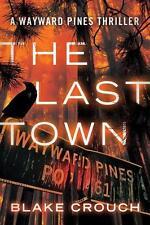 The Last Town von Blake Crouch (2014, Taschenbuch)