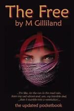 The Free : Pocket Edition by M. Gilliland (2014, Paperback)