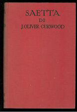CURWOOD JAMES OLIVER SAETTA SONZOGNO 1930 I° EDIZ. ROMANTICA MONDIALE 29