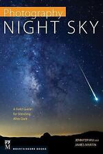 Photography Night Sky : A Field Guide for Shooting after Dark by Jennifer Wu...