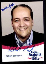 Robert Schwend Radio Arabella Autogrammkarte Original Signiert ## BC 39056