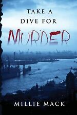 Take a Dive for Murder by Millie Mack (2013, Paperback)