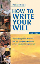 Marlene Garsia How to Write Your Will: The Complete Guide to Structuring Your Wi