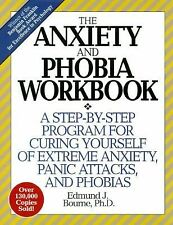 The Anxiety and Phobia Workbook: A Step-by-Step Program for Curing Yourself of E