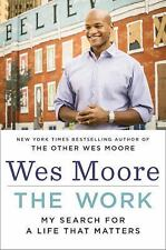 The Work : My Search for a Life That Matters by Wes Moore (2015, Hardcover)