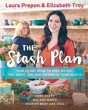 The Stash Plan: Your 21-Day Guide to Shed Weight by Laura Prepon (Hardcover) NEW