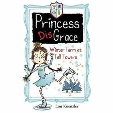 Princess DisGrace: Winter Term at Tall Towers, Kuenzler, Lou, Very Good conditio