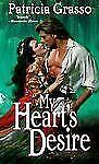 My Heart's Desire by Patricia Grasso