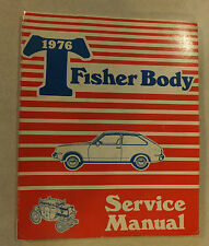 "1976 FISHER ""T"" BODY SERVICE MANUAL CHEVROLET CHEVETTE MAINTENCE REPAIR SHOP GMC"