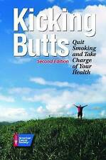 Kicking Butts: Quit Smoking and Take Charge of Your Health by American Cancer...