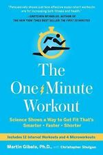 The One-Minute Workout: Science Shows a Way to Get Fit That's Smarter, Faster, S