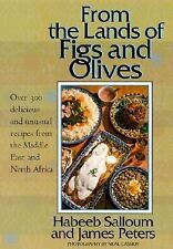 From the Lands of Figs and Olives: Over 300 Delicious and Unusual Recipes from t