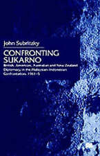 Confronting Sukarno: British, American, Australian and New Zealand Diplomacy in
