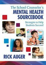 The School Counselor's Mental Health Sourcebook: Strategies to Help Students Suc
