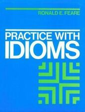 Practice with Idioms by Feare, Ronald