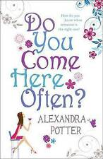 Do You Come Here Often? By Alexandra Potter ~ Paperback Book ~ With Free P&P UK