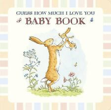 Guess How Much I Love You: Baby Book by Sam McBratney c2014 NEW Hardcover