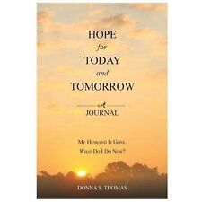 Hope for Today and Tomorrow: My Husband Is Gone.  What Do I Do Now?