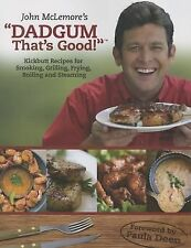 DADGUM That's Good! : Kickbutt Recipes for Smoking, Grilling, Frying, Boiling...