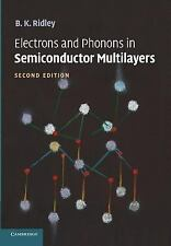 Electrons and Phonons in Semiconductor Multilayers by B. K. Ridley (2014,...