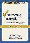 Overcoming Insomnia: A Cognitive-Behavioral Therapy Approach Workbook (Treatment