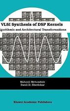 VLSI Synthesis of DSP Kernels : Algorithmic and Architectural Transformations...