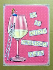 Is It Wine O'Clock Yet? - Tin Metal Wall Sign