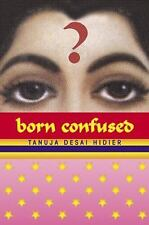 Tanuja Desai Hidier - Born Confused (2002) - Used - Trade Cloth (Hardcover)