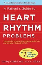A Patient's Guide to Heart Rhythm Problems A Johns Hopkins Press Health Book