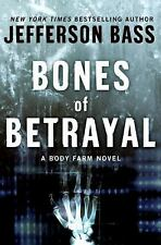 Body Farm Novel: Bones of Betrayal by Jefferson Bass 2009, Hardcover, Thriller