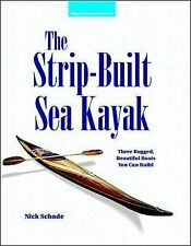 The Strip Built Sea Kayak: Three Rugged, Beautiful Boats You Can Build by...