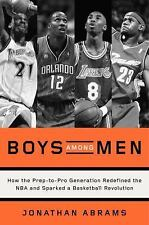 Boys among Men : How the Prep-To-Pro Generation Redefined the NBA and Sparked...