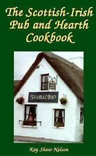 The Scottish-Irish Pub and Hearth Cookbook : Recipes and More from Celtic...