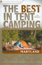 The Best in Tent Camping: Maryland: A Guide for Car Campers Who Hate R-ExLibrary