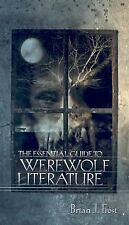 The Essential Guide to Werewolf Literature (A Ray and Pat Browne Book)