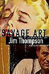 Savage Art : A Biography of Jim Thompson by Robert Polito (1995, Hardcover)