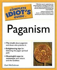 The Complete Idiot's Guide to Paganism by Carl McColman (2002, Paperback)