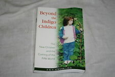 Beyond the Indigo Children : The New Children and the Coming of the Fifth Wor...