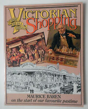 VICTORIAN SHOPPING HOW IT ALL BEGAN BY MAURICE BAREN PB BOOK 1998